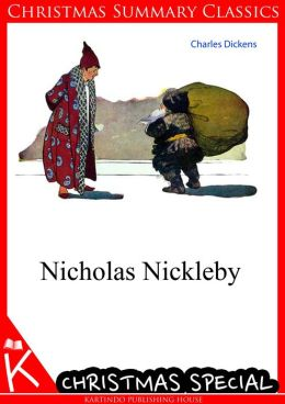 Nicholas Nickleby [Christmas Summary Classics]