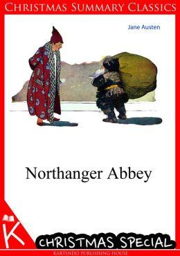 Northanger Abbey [Christmas Summary Classics]