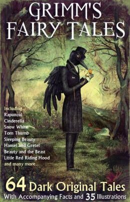 Grimm's Fairy Tales: 64 Dark Original Tales - With Accompanying Facts and 35 Illustrations.