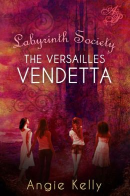 The Labyrinth Society: The Varsailles Vendetta