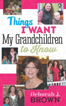 Things I Want My Grandchildren to Know