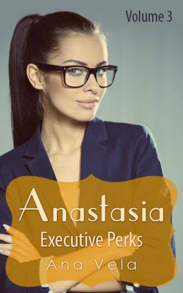 Anastasia: Executive Perks (Vol. 3)