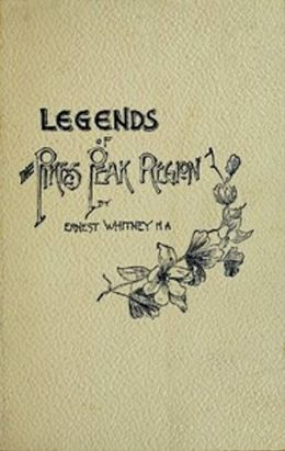 Legends of the Pike's Peak Region (Illustrated)