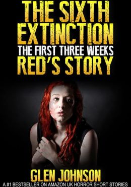 The Sixth Extinction: The First Three Weeks - Redd[[[