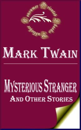 Mysterious Stranger and Other Stories by Mark Twain