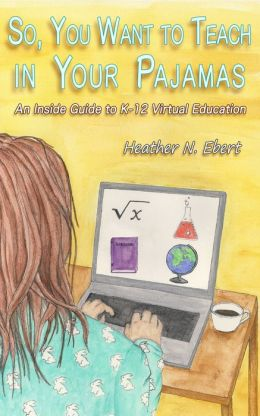 So, You Want to Teach in Your Pajamas