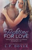 Book Cover Image. Title: Fighting for Love, Author: L.P. Dover