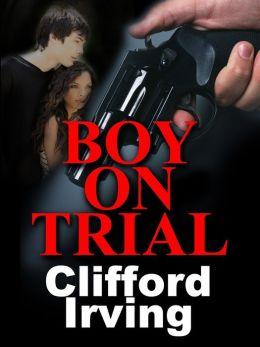 BOY ON TRIAL -- A Legal Thriller