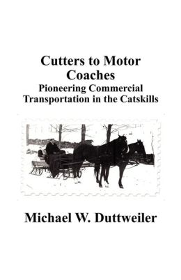 Cutters to Motor Coaches: Pioneering Commercial Transportation in the Catskills