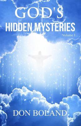 Gods Hidden Mysteries Volume I