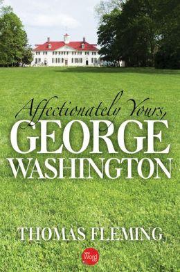 Affectionately Yours, George Washington