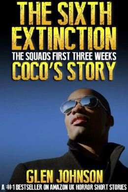 The Sixth Extinction: The Squads First Three Weeks [