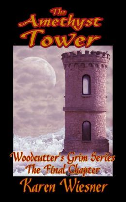 The Amethyst Tower, The Final Chapter of the Woodcutter's Grim Series