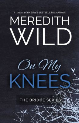 on my knees by meredith wild 2940149279197 nook book. Black Bedroom Furniture Sets. Home Design Ideas