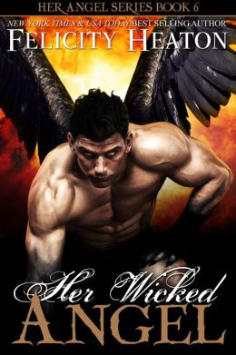 Her Wicked Angel (Her Angel Romance Series Book 6)