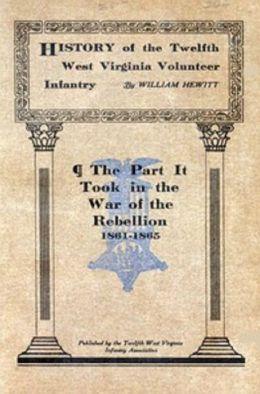History of the Twelfth West Virginia Volunteer Infantry