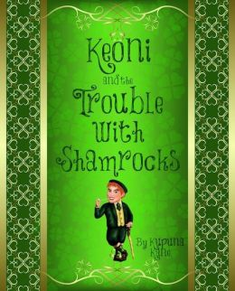 Keoni and The Trouble with Shamrocks