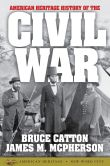 Book Cover Image. Title: American Heritage History of the Civil War, Author: Bruce Catton