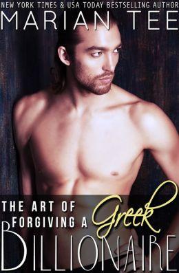 The Art of Forgiving a Greek Billionaire (Book 4)
