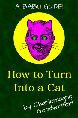 How to Turn Into a Cat