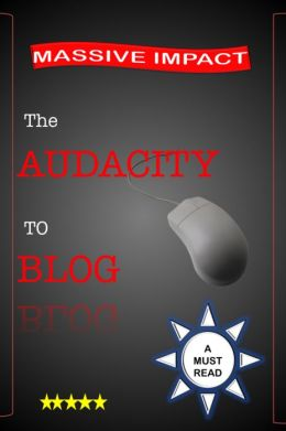 The Audacity to Blog