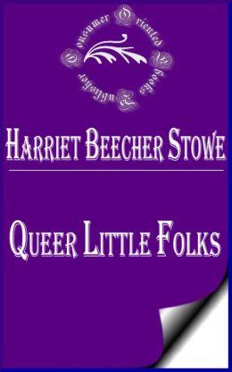 Queer Little Folks by Harriet Beecher Stowe