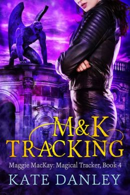 M&K Tracking (Maggie MacKay: Magical Tracker, #4)