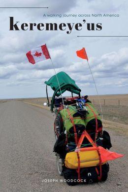 Keremeye'us: A walking journey across North America