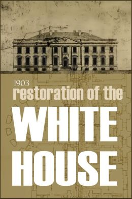 Restoration of the White House: 1903