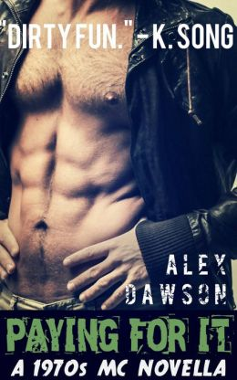 Paying For It: An Erotic 1970's MC Romance
