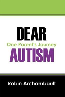 Dear Autism: One Parent's Journey