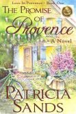 Book Cover Image. Title: The Promise Of Provence, Author: Patricia Sands
