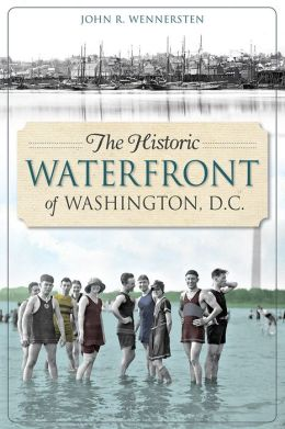 The Historic Waterfront of Washington, D.C.