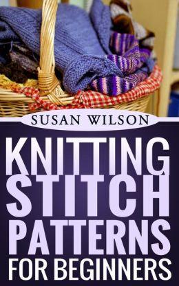 Knitting Stitch Patterns For Beginners (Knitting 101, #2)