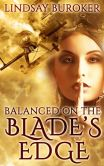 Book Cover Image. Title: Balanced on the Blade's Edge (Dragon Blood, Book 1), Author: Lindsay Buroker