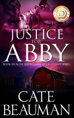 Justice For Abby (Book Six In The Bodyguards Of L.A. County Series)