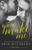 Book Cover Image. Title: You Make Me, Author: Erin McCarthy