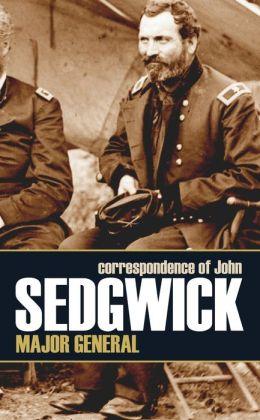 Correspondence of John Sedgwick, Major General (Vols. I & II)