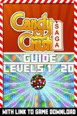 Book Cover Image. Title: Candy Crush Saga - Guide to levels 1 - 20, Author: Pixel Game Guides