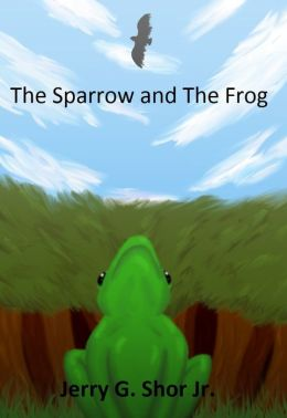 The Sparrow and The Frog
