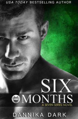 Six Months (Seven Series #2)