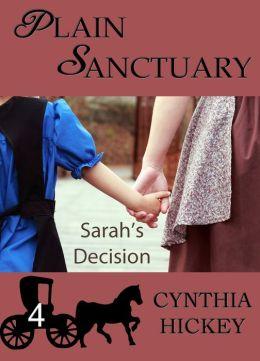 PLAIN SANCTUARY: SARAH'S DECISION (An Amish Romantic Suspense serial short story, volume 4)