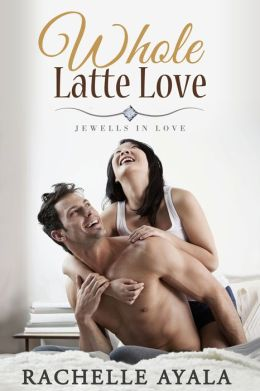 Whole Latte Love (New Adult Romance)