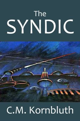 The Syndic and Other Science Fiction Adventures by C.M. Kornbluth