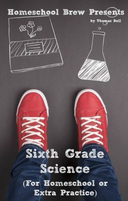 Sixth Grade Science (For Homeschool or Extra Practice)