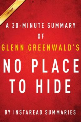 No Place to Hide: A 30-minute Summary of Glenn Greenwald's book