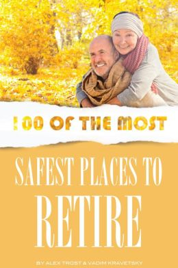 100 of the Most Safest Places to Retire