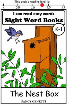 I CAN READ EASY WORDS: SIGHT WORD BOOKS: The Nest Box (Level K-1): Early Reader: Beginning Readers