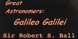 Great Astronomers: Galileo Galilei