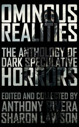 Ominous Realities: The Anthology of Speculative Horrors